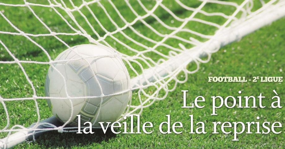 Football 2e ligue – Le point à la veille de la reprise